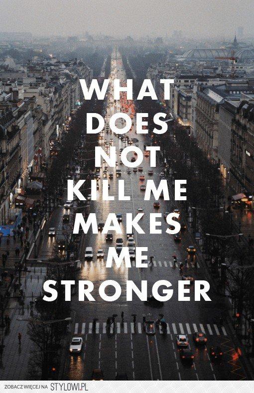 Co Cię Nie Zabije To Cię Wzmocni Na Stylowipl