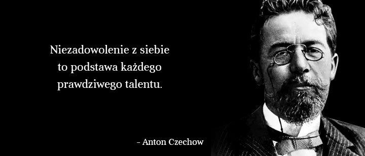 Cytaty Wielkich Ludzi Anton Czechow Inspirujące Obr Na Stylowipl