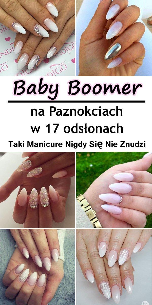 Baby Boomer W 17 Odsłonach Taki Manicure Nigdy Się Ni Na Stylowipl